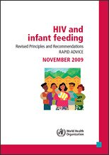 Rapid advice: revised WHO principles and recommendations on infant feeding in the context of HIV – November 2009