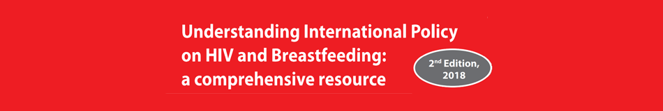 Understanding International Policy on HIV and Breastfeeding: a comprehensive resource